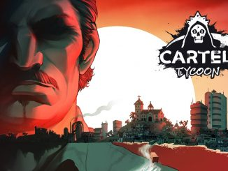 Win Cartel Tycoon, new to Steam Early Access