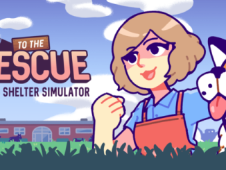 Trailer: Manage a dog and cat shelter in To the Rescue!, and do some good for real world animals